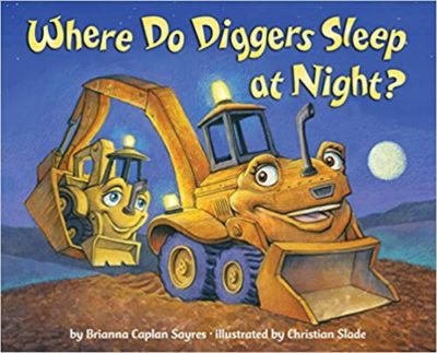 This is an image of Where Do Diggers Sleep at Night?